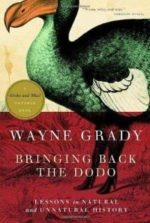 bringing-back-dodo-lessons-in-natural-unnatural-history-wayne-grady-paperback-cover-art-e1498910773827